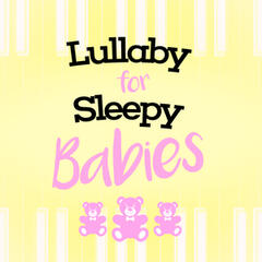 Lullaby for Sleepy Babies
