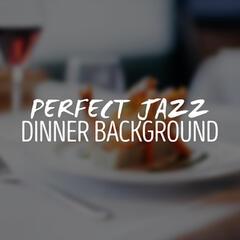 Perfect Jazz Dinner Background