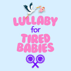 Lullaby for Tired Babies