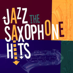 Jazz: The Saxophone Hits