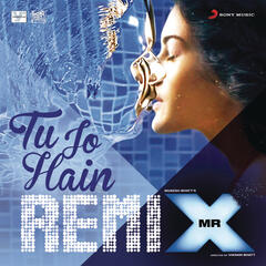 "Tu Jo Hain (Remix by DJ Angel) [From ""Mr. X""]"