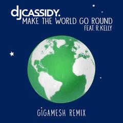 Make the World Go Round (Gigamesh Remix)