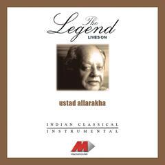 Ustad Allarakha - The Legend Live On