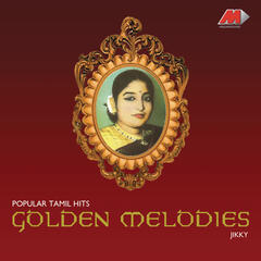 Golden Melodies - Popular Tamil Hits Golden Melodies - Popular Tamil Hits