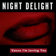 'Cause I'm Loving You