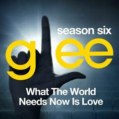 Glee: The Music, What the World Needs Now is Love
