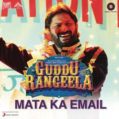 """Mata Ka Email (From """"Guddu Rangeela"""")"""