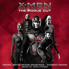 X-Men: Days of Future Past - Rogue Cut (Original Motion Picture Soundtrack - Extended Version)