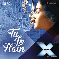 "Tu Jo Hain (From ""Mr. X"")"