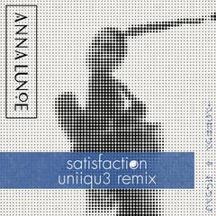 Satisfaction (UNiiQU3 Remix)