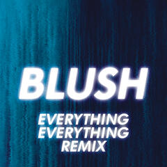 Blush (Everything Everything Remix)
