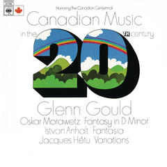 Canadian Music in the 20th Century - Gould Remastered