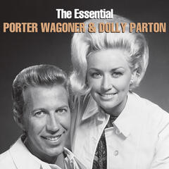 The Essential Porter Wagoner & Dolly Parton