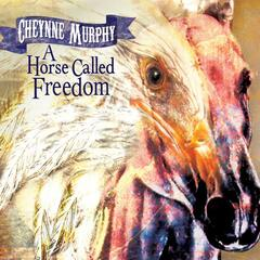 A Horse Called Freedom