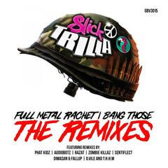 Full Metal Rachet / Bang Those (The Remixes)