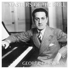 The Masters of the Roll – George Gershwin