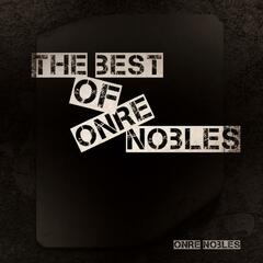 The Best Of Onre Nobles