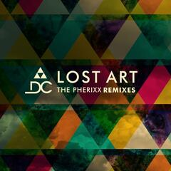 Lost Art (The Pherixx Remixes)