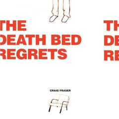 The Death Bed Regrets