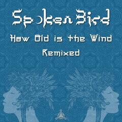 How Old is the Wind (Remixed)