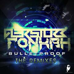 Bulletproof - The Remixes
