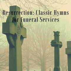 Resurrection (Classic Hymns for Funeral Services)