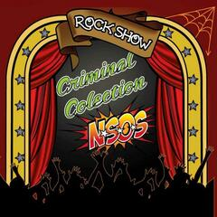 ROCK SHOW (NSOS vs. CRIMINAL COLLECTION)