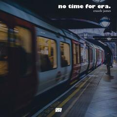 No Time For Era