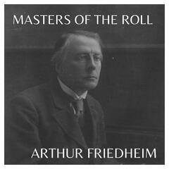 The Masters Of The Roll - Arthur Friedheim