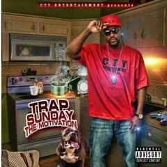 CTY Ent Presents Trap Sunday: The Motivation