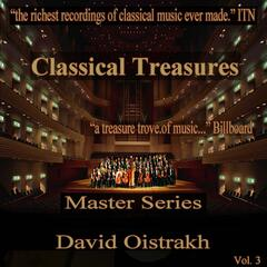 Classical Treasures Master Series - David Oistrakh, Vol. 3