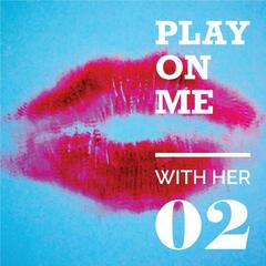 Play On Me With Her 02