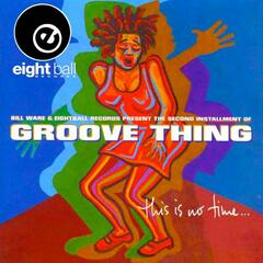 Groove Thing This Is No Time