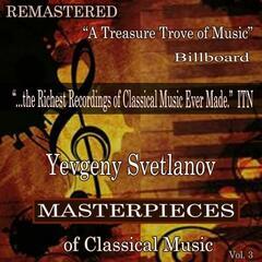 Yevgeny Svetlanov - Masterpieces of Classical Music Remastered, Vol. 3