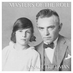 The Masters of the Roll – Ignace Friedman
