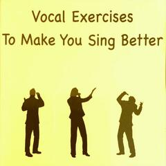 Vocal Exercises To Make You Sing Better