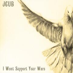 I Wont Support Your Wars