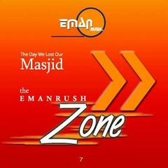 The Emanrush Zone and  the Day We Lost Our Masjid