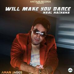 Will Make You Dance ( Naal Nachana)