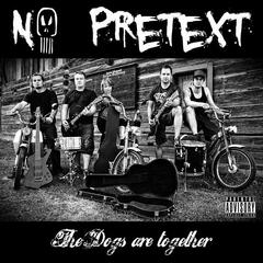 No Pretext - The Dogs are togehter