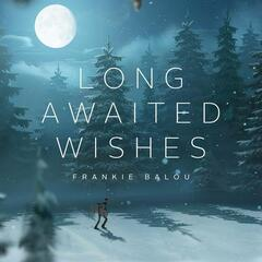 Long Awaited Wishes