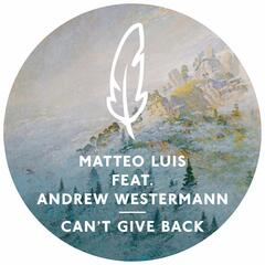 Can't Give Back (feat. Andrew Westermann) (Remixes)