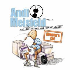 Folge 07: Andi Meisfeld und das Rätsel der Schallplatte (Director's Cut)
