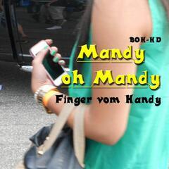 Mandy oh Mandy - Finger vom Handy