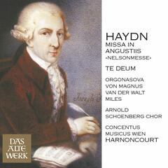 Haydn : Mass No.11 in D minor, 'Missa in angustiis' [Nelson Mass] & Te Deum (DAW 50)