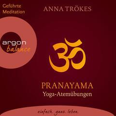 Pranayama - Yoga-Atemübungen (Gekürzte Fassung)