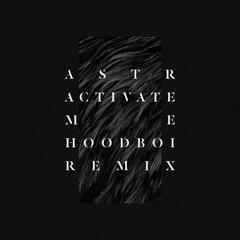 Activate Me (Hoodboi Remix)