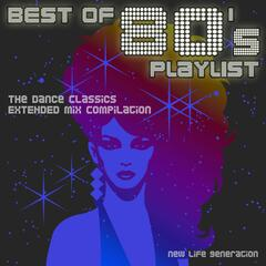 Best of 80's Playlist - The Dance Classics Extended Remix Compilation