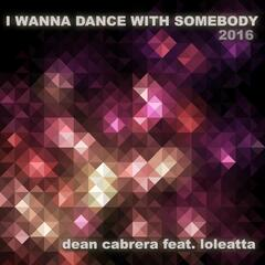 I Wanna Dance with Somebody 2016