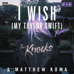 I Wish (My Taylor Swift) [Remixes]